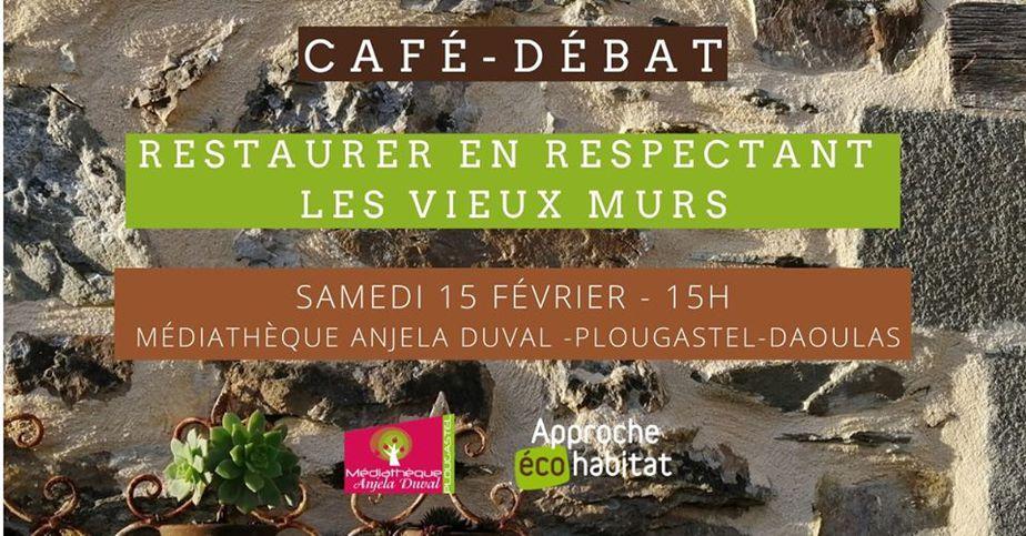 Café – débat : Restaurer en respectant les vieux murs. Plougastel, samedi 15 février
